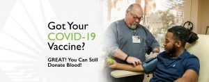 Got Your Covid-19 Vaccine? Great! You Can Still Donate Blood!